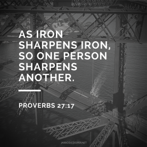 as-iron-sharpens-iron-so-one-person-sharpens-another