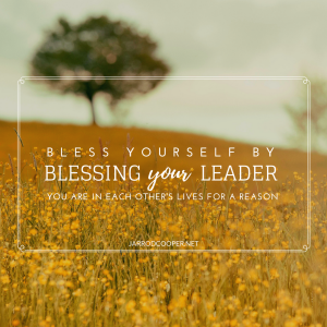 bless-yourself-by-blessing-your-leader